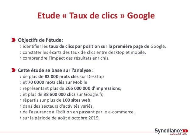 Etude « Taux de clics » Google Objectifs de l'étude: › identifier les taux de clics par position sur la première page de G...