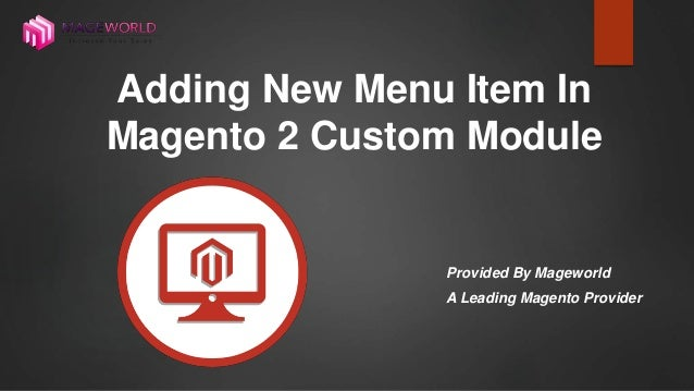 Adding New Menu Item In Magento 2 Custom Module Provided By Mageworld A Leading Magento Provider