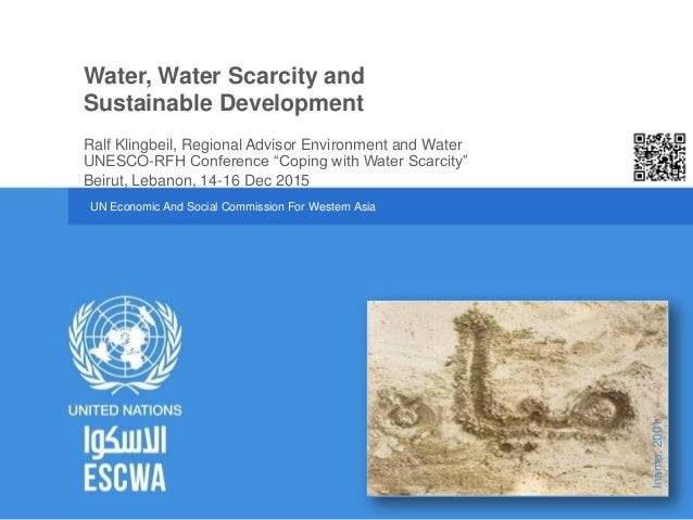 """UN Economic And Social Commission For Western Asia UNESCO-RFH Conference """"Coping with Water Scarcity"""" Beirut, Lebanon, 14-..."""