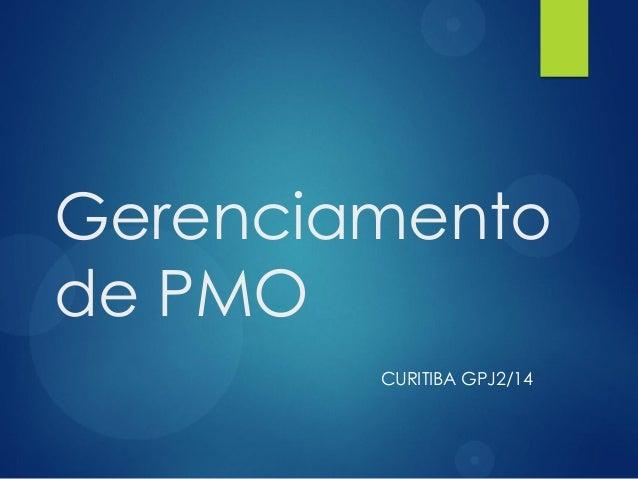 Gerenciamento de PMO CURITIBA GPJ2/14
