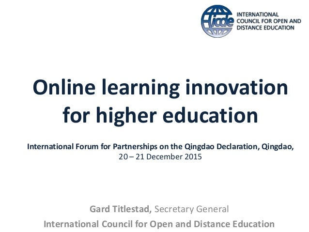 Online learning innovation for higher education International Forum for Partnerships on the Qingdao Declaration, Qingdao, ...