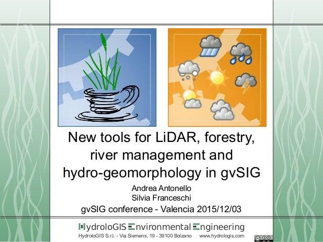 nvironmental ngineeringydroloGIS HydroloGIS S.r.l. - Via Siemens, 19 - 39100 Bolzano www.hydrologis.com New tools for LiDA...