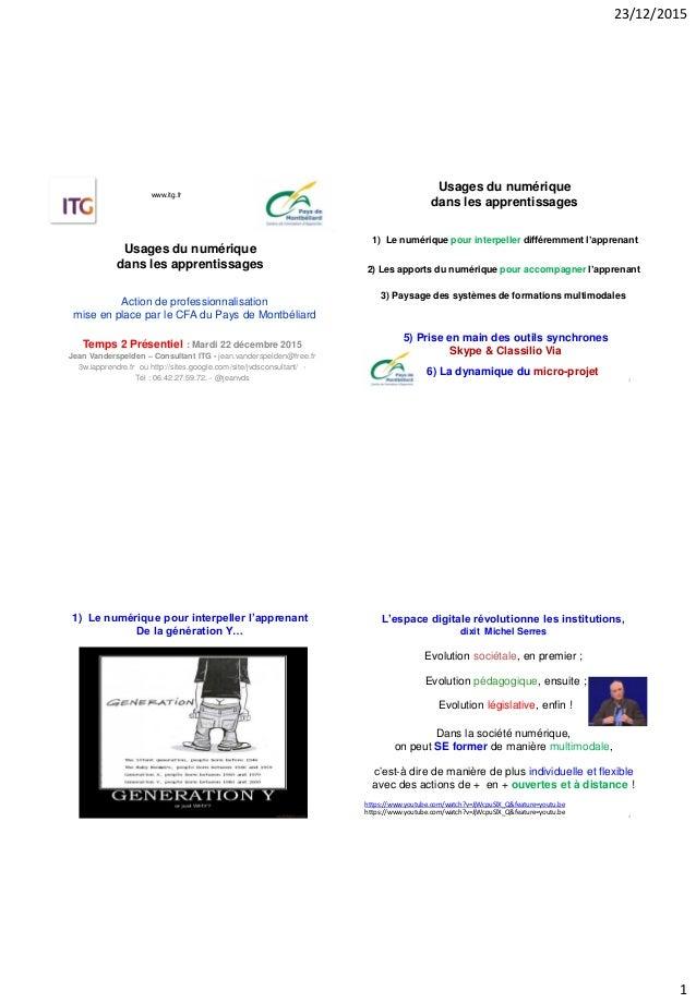 23/12/2015 1 Usages du numérique dans les apprentissages Temps 2 Présentiel : Mardi 22 décembre 2015 Jean Vanderspelden – ...