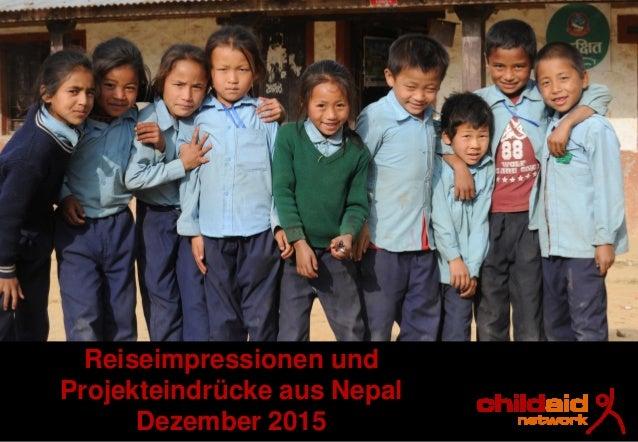 Reiseimpressionen und Projekteindrücke aus Nepal Dezember 2015