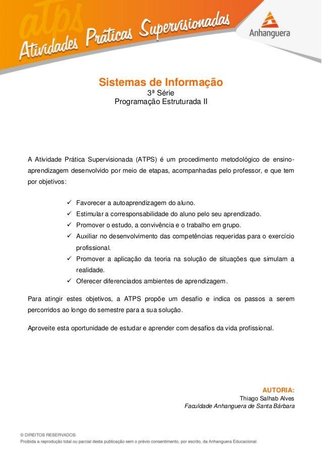 Sistemas de Informação 3ª Série Programação Estruturada II A Atividade Prática Supervisionada (ATPS) é um procedimento met...