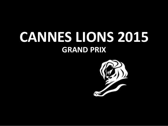CANNES LIONS 2015 GRAND PRIX