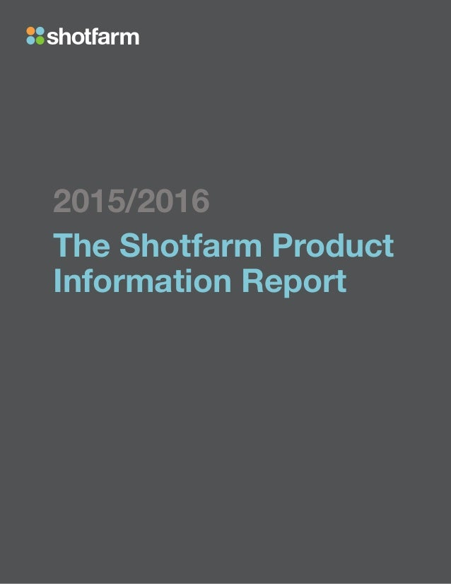 2015/2016 The Shotfarm Product Information Report
