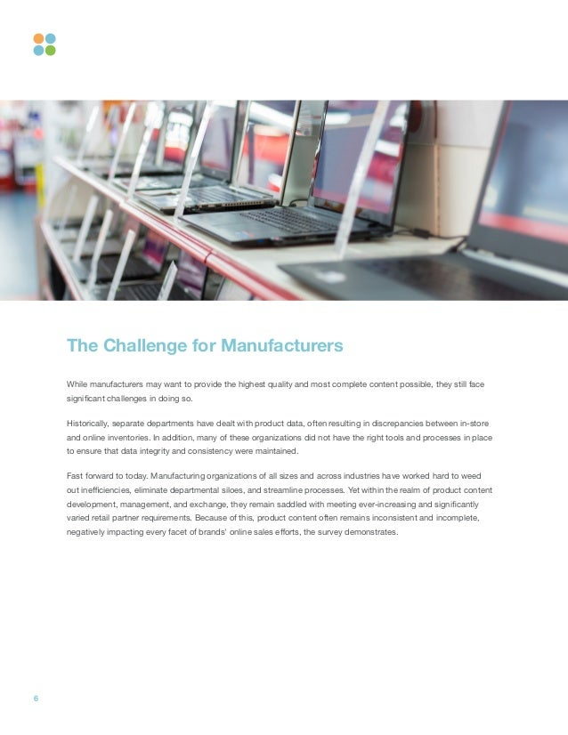 6 The Challenge for Manufacturers While manufacturers may want to provide the highest quality and most complete content po...