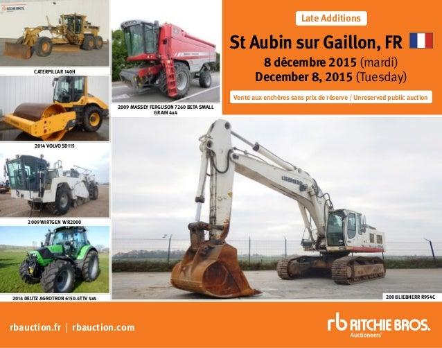 rbauction.fr | rbauction.com St Aubin sur Gaillon, FR 8 décembre 2015 (mardi) December 8, 2015 (Tuesday) Vente aux enchère...