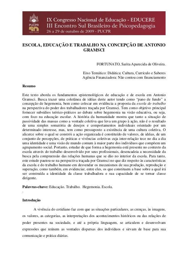 ESCOLA, EDUCAÇÃO E TRABALHO NA CONCEPÇÃO DE ANTONIO GRAMSCI FORTUNATO, Sarita Aparecida de Oliveira. Eixo Temático: Didáti...