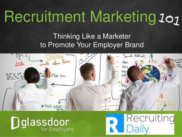 Presentation Title February 10, 2015 Recruitment Marketing Thinking Like a Marketer to Promote Your Employer Brand