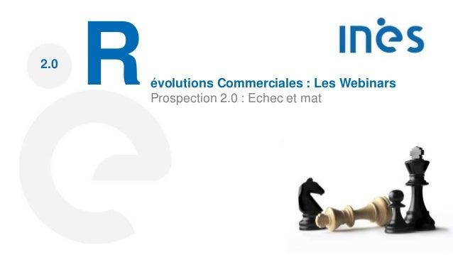 2.0 Révolutions Commerciales : Les Webinars Prospection 2.0 : Echec et mat