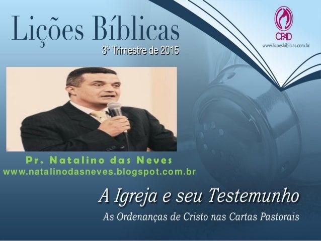 P r . N a t a l i n o d a s N e v e s www.natalinodasneves.blogspot.com.br
