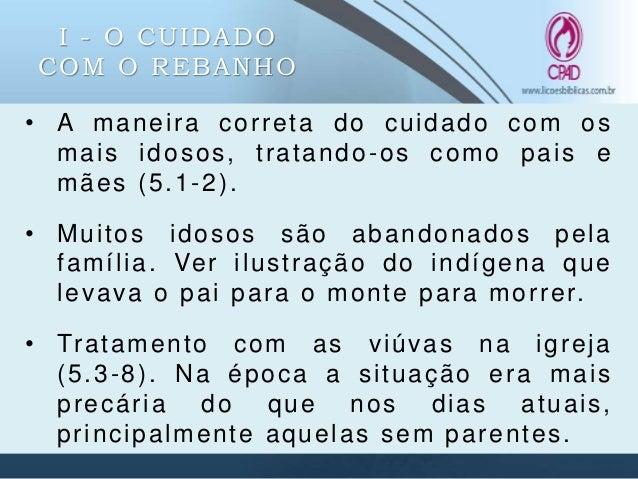 I - O CUIDADO COM O REBANHO • Critério para seleção da verdadeira viúva (v.3-10). • Crítica para as viúvas jovens ociosas ...