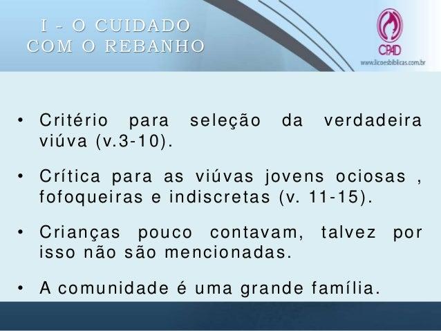 """I - O CUIDADO COM O REBANHO • O cuidado com os ministros fiéis (v. 17). Veja que Paulo específica os """"fiéis"""". • Muitos líd..."""