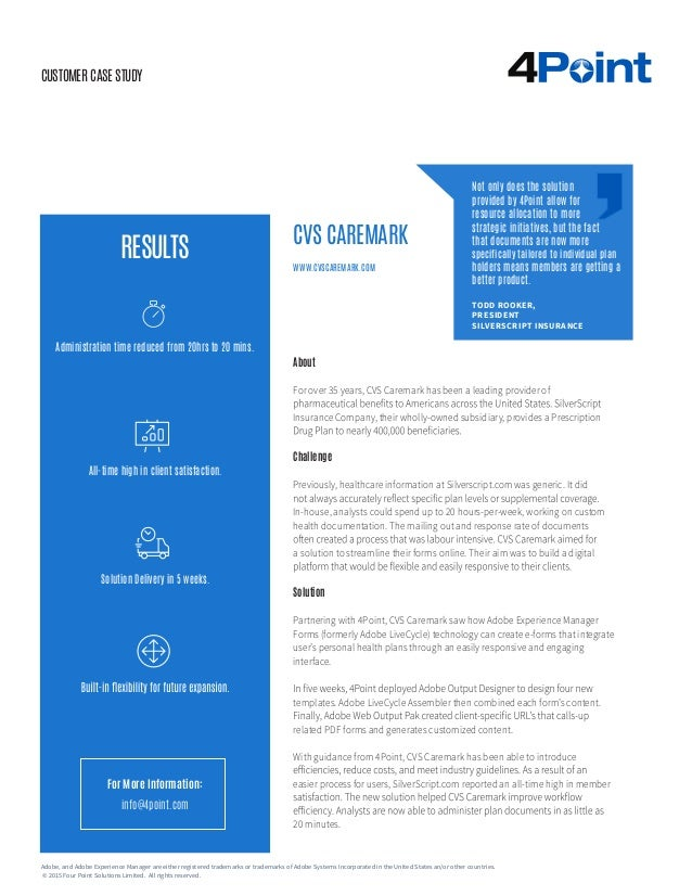 CUSTOMER CASE STUDY About For over 35 years, CVS Caremark has been a leading provider of Insurance Company, their wholly-o...