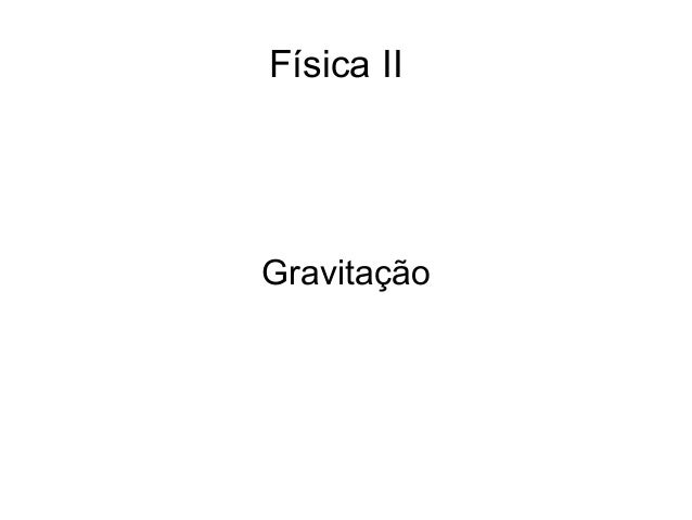 Física II Gravitação