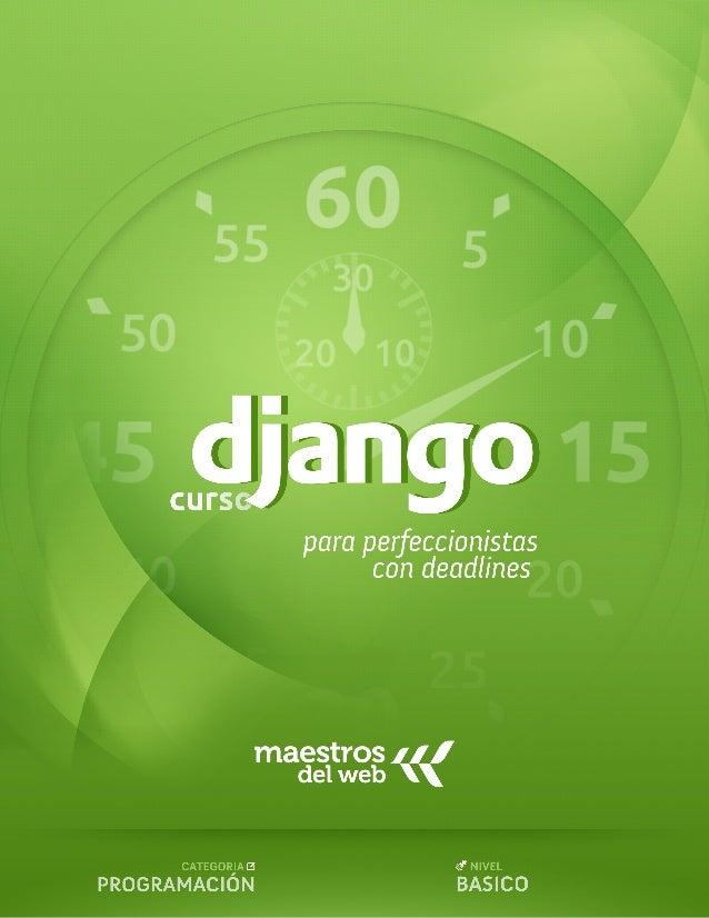 201595533 maestrosdelweb curso django 1 pdf sobre el curso curso django el framework para detallistas con deadlines malvernweather Choice Image