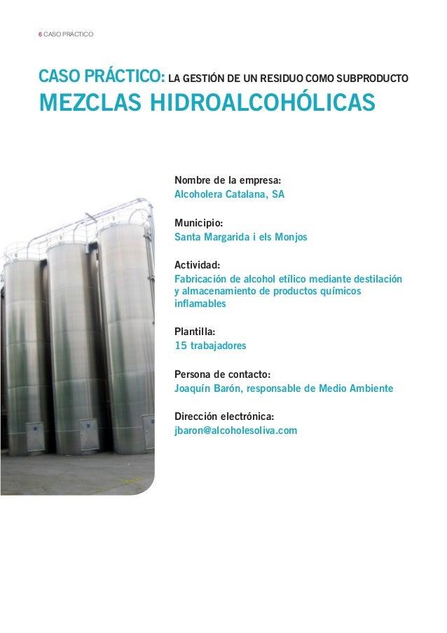 6 CASO PRÁCTICO CASO PRÁCTICO: LA GESTIÓN DE UN RESIDUO COMO SUBPRODUCTO Nombre de la empresa: Alcoholera Catalana, SA Mun...