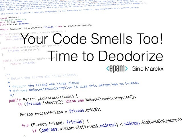 Your Code Smells Too! Time to Deodorize Gino Marckx