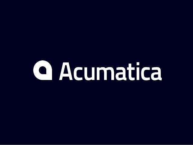 Unlock Acumatica 5.0 Richard Duffy VP Partner Strategy & Enablement Better Faster Stronger Version 5.0