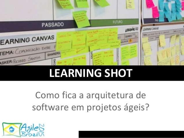 Como fica a arquitetura de software em projetos ágeis? LEARNING SHOT