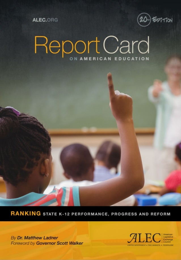 Report Card on American Education: Ranking State K-12 Performance, Progress and Reform © 2015 American Legislative Exchang...
