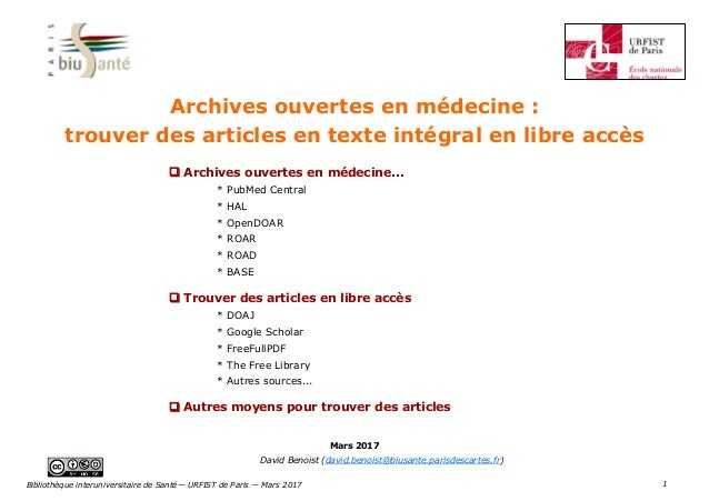 1 Mars 2017 David Benoist (david.benoist@biusante.parisdescartes.fr)  Archives ouvertes en médecine... * PubMed Central *...