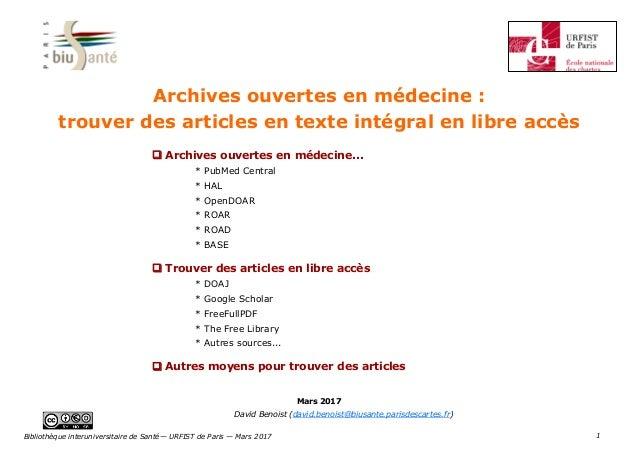 1 David Benoist (david.benoist@biusante.parisdescartes.fr)  Archives ouvertes... * PubMed Central * HAL * OpenDOAR * BASE...