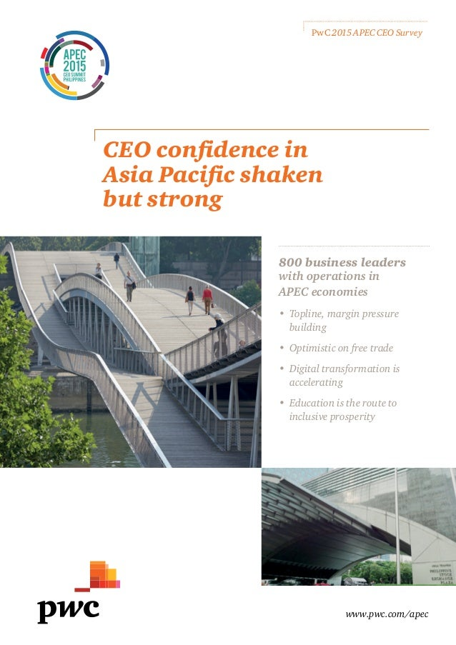 www.pwc.com/apec CEO confidence in Asia Pacific shaken but strong PwC 2015 APEC CEO Survey 800 business leaders with opera...