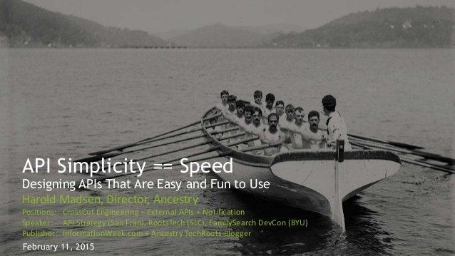 API Simplicity + Consistency == Speed: Designing APIs That ...