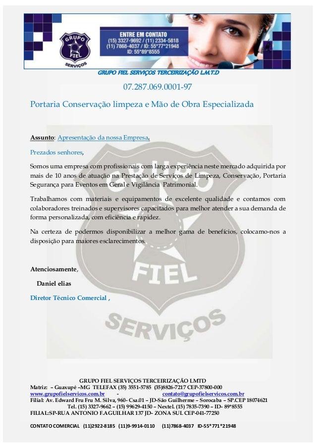 GRUPO FIEL SERVIÇOS TERCEIRIZAÇÃO L.M.T.D GRUPO FIEL SERVIÇOS TERCEIRIZAÇÃO LMTD Matriz: – Guaxupé –MG TELEFAX (35) 3551-5...