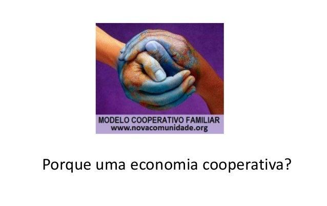 Porque uma economia cooperativa?