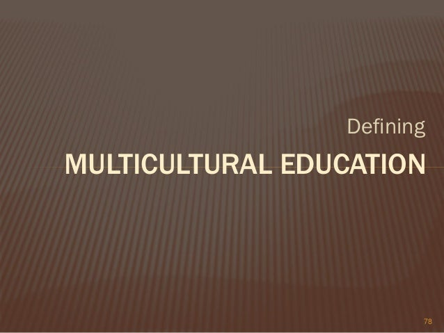 defining religion in a multicultural world Table of contents: 1 introduction : dimensions of religion in multicultural education / rumjahn hoosain and farideh salili  2 the other/neighbor in world religions : an exploration from a multicultural education perspective /.