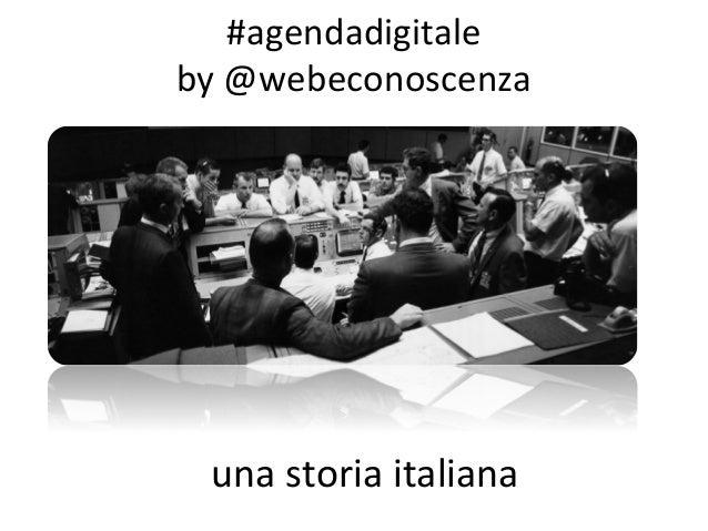 #agendadigitale   by  @webeconoscenza   una  storia  italiana