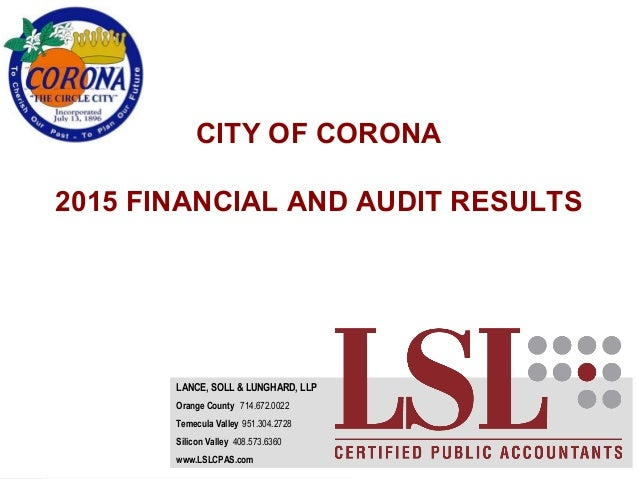 www.lslcpas.comwww.lslcpas.com LANCE, SOLL & LUNGHARD, LLP Orange County 714.672.0022 Temecula Valley 951.304.2728 Silicon...