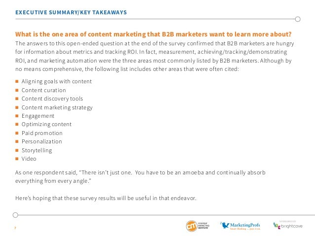 EXECUTIVE SUMMARY/KEY TAKEAWAYS  What is the one area of content marketing that B2B marketers want to learn more about?  T...
