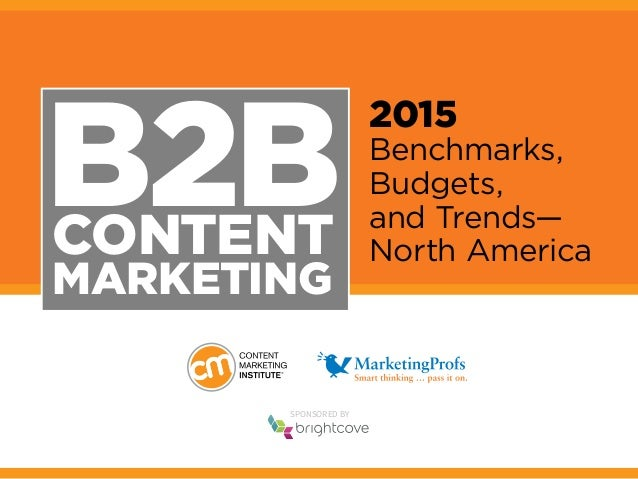 B2BCONTENT MARKETING 2015 Benchmarks, Budgets, and Trends— North America SponSored by