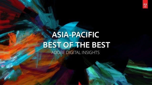 ASIA-PACIFIC BEST OF THE BEST ADOBE DIGITAL INSIGHTS