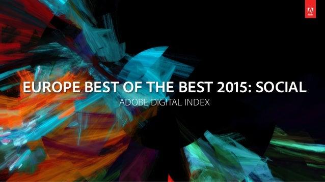 EUROPE BEST OF THE BEST 2015: SOCIAL ADOBE DIGITAL INDEX