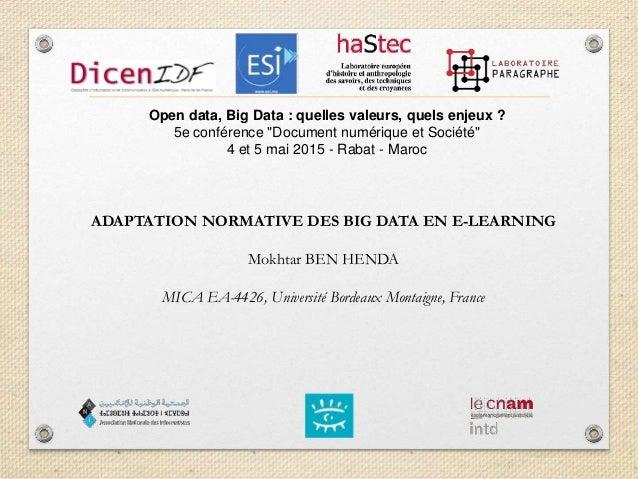 """Open data, Big Data : quelles valeurs, quels enjeux ? 5e conférence """"Document numérique et Société"""" 4 et 5 mai 2015 - Raba..."""
