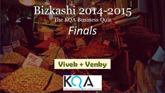 Bizkashi 2014-2015 The KQA Business Quiz Finals Vivek + Venky