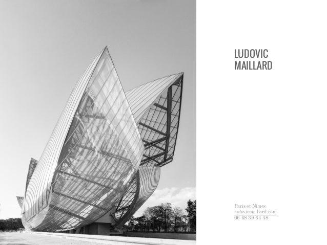LUDOVIC MAILLARD Paris et Nîmes ludovicmaillard.com 06 68 39 64 48