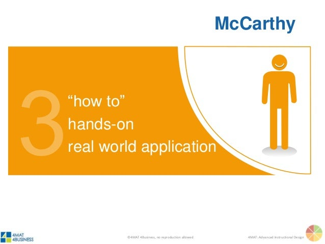 """©4MAT 4Business, no reproduction allowed 4MAT: Advanced Instructional Design """"how to"""" hands-on real world application McCa..."""