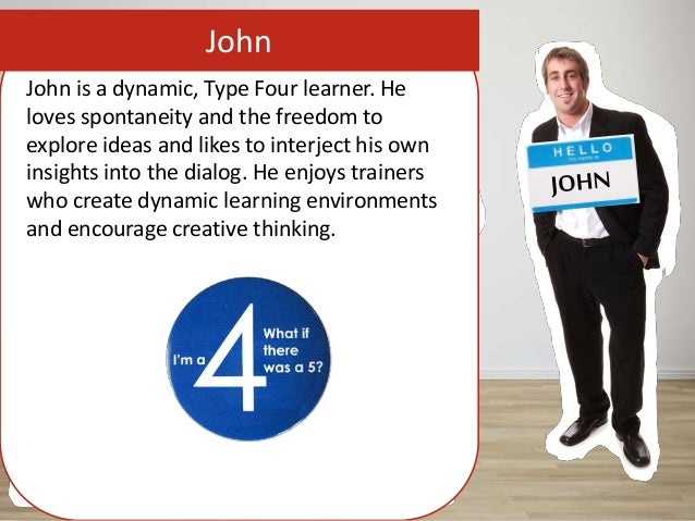 John John is a dynamic, Type Four learner. He loves spontaneity and the freedom to explore ideas and likes to interject hi...