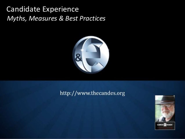 Candidate Experience Myths, Measures & Best Practices
