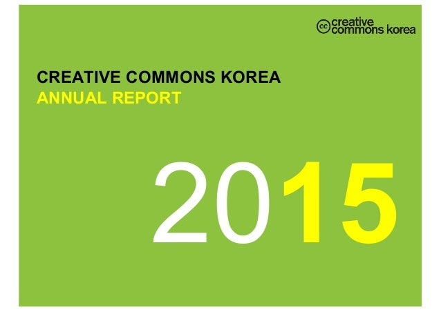 2015 CREATIVE  COMMONS  KOREA   ANNUAL  REPORT