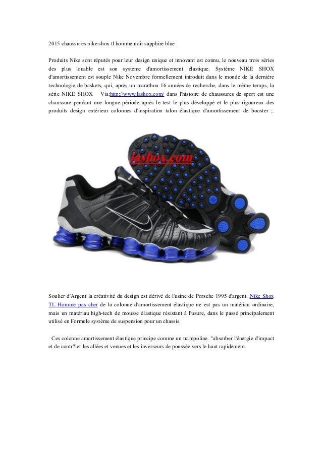 4e6870ab2d 2015 chaussures nike shox tl homme noir sapphire blue Produits Nike sont  réputés pour leur design