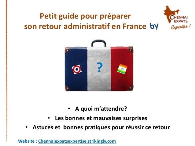 Petit guide pour préparer son retour administratif en France • A quoi m'attendre? • Les bonnes et mauvaises surprises • As...