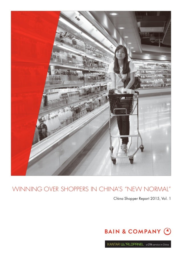 "WINNING OVER SHOPPERS IN CHINA'S ""NEW NORMAL"" China Shopper Report 2015, Vol. 1"